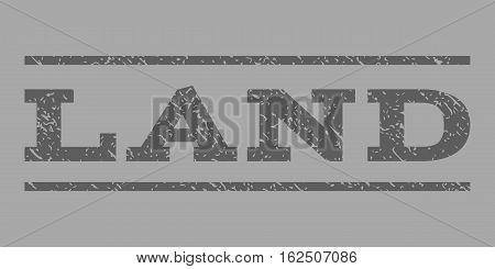 Land watermark stamp. Text caption between horizontal parallel lines with grunge design style. Rubber seal stamp with scratched texture. Vector dark gray color ink imprint on a silver background.