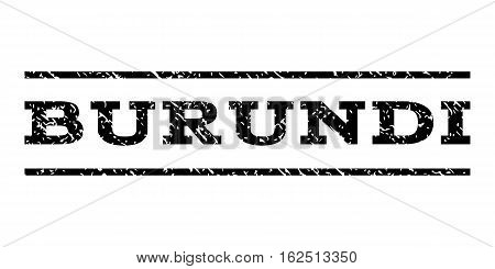 Burundi watermark stamp. Text caption between horizontal parallel lines with grunge design style. Rubber seal stamp with unclean texture. Vector black color ink imprint on a white background.