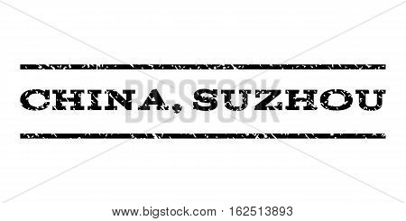 China, Suzhou watermark stamp. Text tag between horizontal parallel lines with grunge design style. Rubber seal stamp with dirty texture. Vector black color ink imprint on a white background.