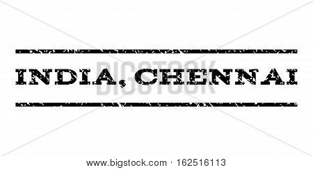 India, Chennai watermark stamp. Text tag between horizontal parallel lines with grunge design style. Rubber seal stamp with unclean texture. Vector black color ink imprint on a white background.