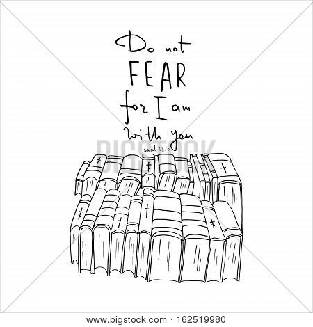 Do not fear . Books and Bible lettering. Brush calligraphy. Hand drawing illustration. Words about God. Vector design.