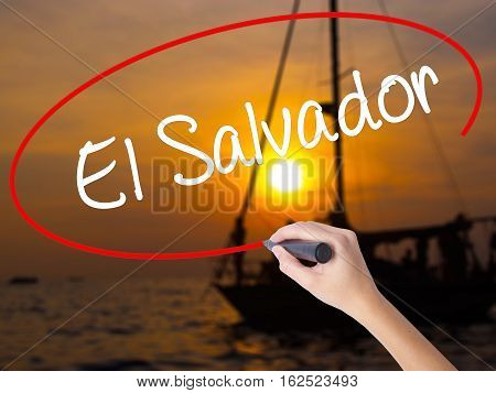 Woman Hand Writing El Salvador With A Marker Over Transparent Board