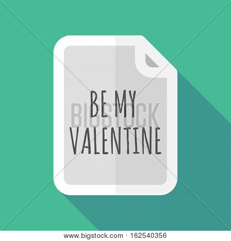 Long Shadow Document With    The Text Be My Valentine