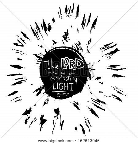 The LORD will be your everlasting light. Bible lettering. Brush calligraphy. Hand drawing illustration. Words about God. Vector design.