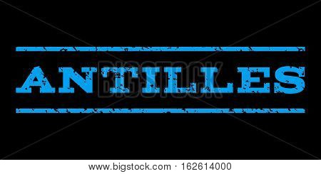 Antilles watermark stamp. Text tag between horizontal parallel lines with grunge design style. Rubber seal stamp with dust texture. Vector blue color ink imprint on a black background.