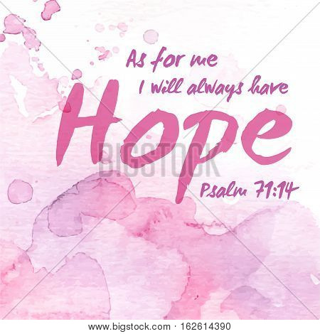 But as for me, I will Always Have Hope Bible Verse Scripture Design Art on Pink Painted  Watercolor background from Psalms