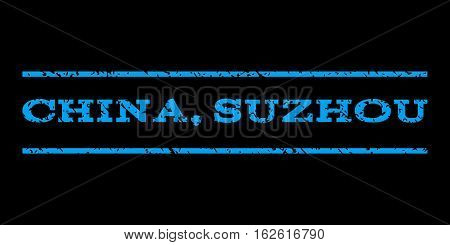 China, Suzhou watermark stamp. Text tag between horizontal parallel lines with grunge design style. Rubber seal stamp with dust texture. Vector blue color ink imprint on a black background.