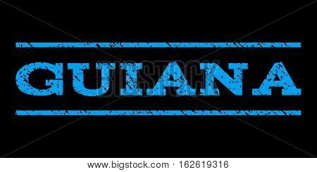Guiana watermark stamp. Text caption between horizontal parallel lines with grunge design style. Rubber seal stamp with dust texture. Vector blue color ink imprint on a black background.