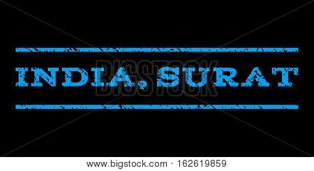 India, Surat watermark stamp. Text tag between horizontal parallel lines with grunge design style. Rubber seal stamp with scratched texture. Vector blue color ink imprint on a black background.