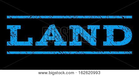 Land watermark stamp. Text tag between horizontal parallel lines with grunge design style. Rubber seal stamp with dust texture. Vector blue color ink imprint on a black background.