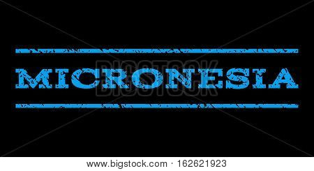 Micronesia watermark stamp. Text caption between horizontal parallel lines with grunge design style. Rubber seal stamp with unclean texture. Vector blue color ink imprint on a black background.