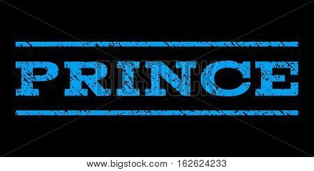 Prince watermark stamp. Text caption between horizontal parallel lines with grunge design style. Rubber seal stamp with dust texture. Vector blue color ink imprint on a black background.