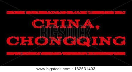 China, Chongqing watermark stamp. Text tag between horizontal parallel lines with grunge design style. Rubber seal stamp with dirty texture. Vector red color ink imprint on a black background.