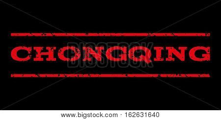 Chongqing watermark stamp. Text caption between horizontal parallel lines with grunge design style. Rubber seal stamp with dust texture. Vector red color ink imprint on a black background.
