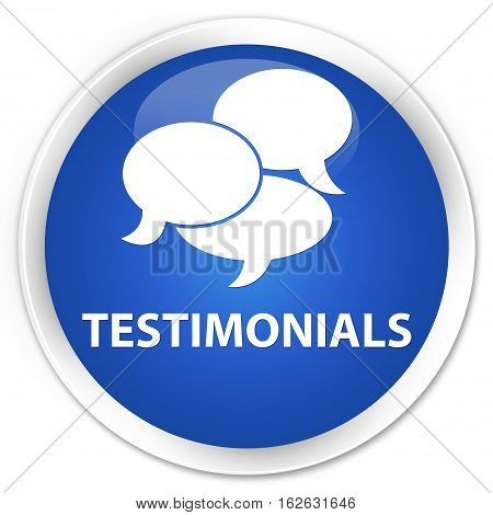 Testimonials (comments Icon) Premium Blue Round Button