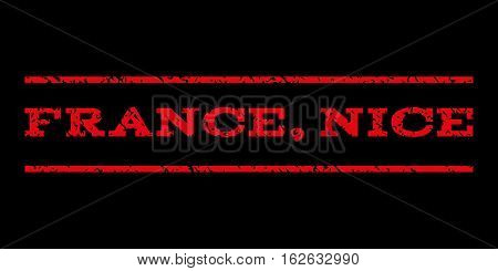 France, Nice watermark stamp. Text tag between horizontal parallel lines with grunge design style. Rubber seal stamp with scratched texture. Vector red color ink imprint on a black background.