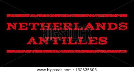 Netherlands Antilles watermark stamp. Text tag between horizontal parallel lines with grunge design style. Rubber seal stamp with dust texture. Vector red color ink imprint on a black background.