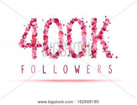 400K (four Hundred Thousand) Followers