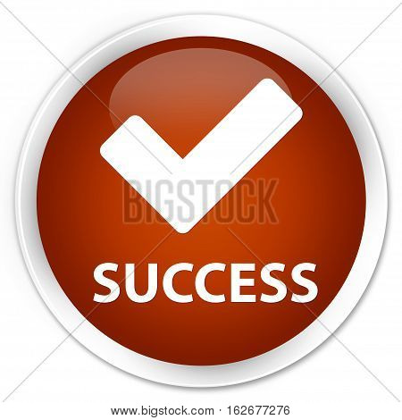 Success (validate Icon) Premium Brown Round Button