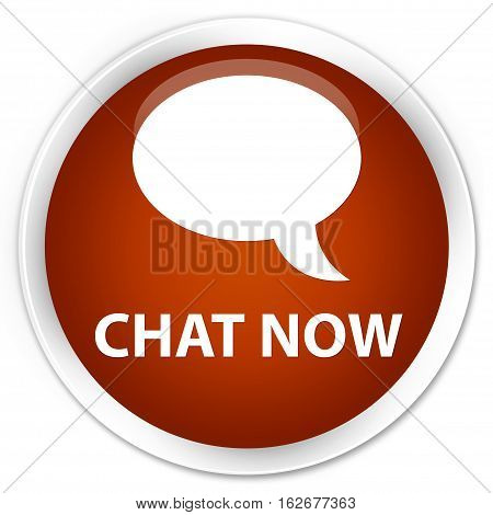 Chat Now Premium Brown Round Button