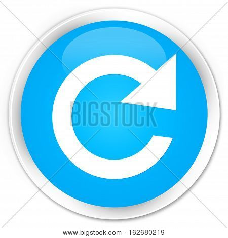 Reply Rotate Icon Premium Cyan Blue Round Button