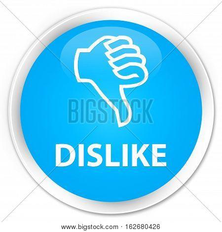 Dislike Premium Cyan Blue Round Button