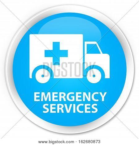 Emergency Services Premium Cyan Blue Round Button