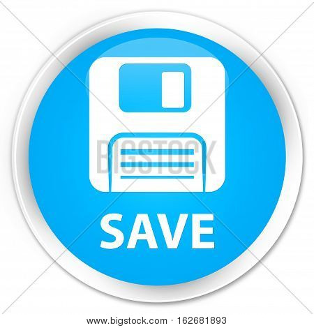 Save (floppy Disk Icon) Premium Cyan Blue Round Button