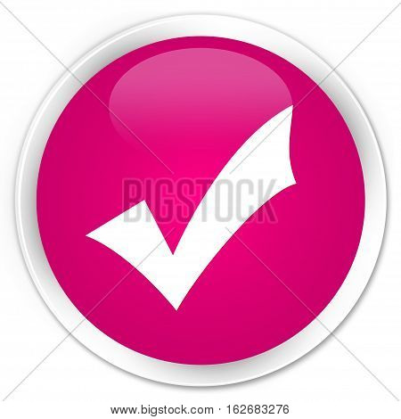 Validation Icon Premium Pink Round Button