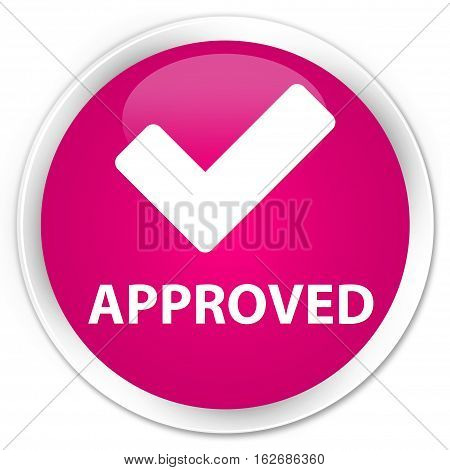 Approved (validate Icon) Premium Pink Round Button