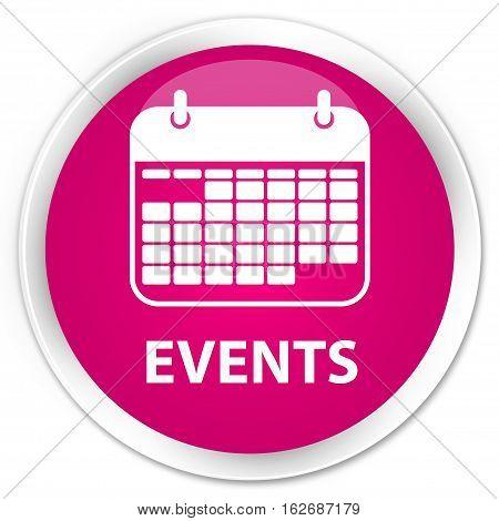 Events (calendar Icon) Premium Pink Round Button
