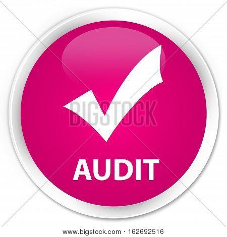 Audit (validate Icon) Premium Pink Round Button