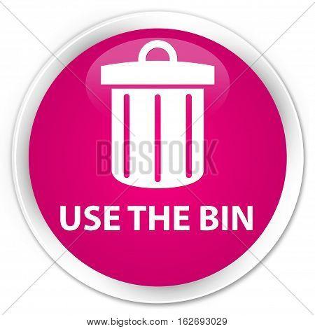 Use The Bin (trash Icon) Premium Pink Round Button