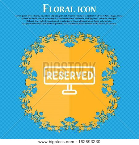 Reserved Icon Sign. Floral Flat Design On A Blue Abstract Background With Place For Your Text. Vecto