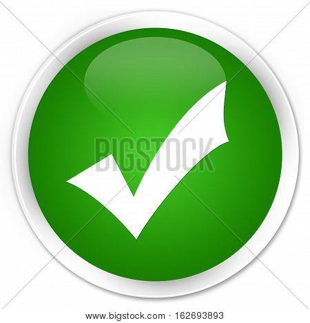 Validation Icon Premium Green Round Button