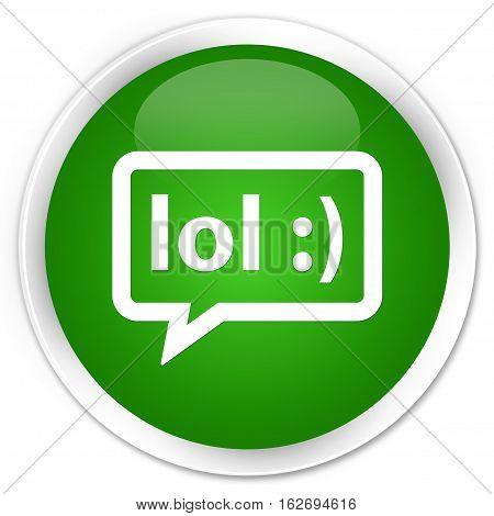 Lol Bubble Icon Premium Green Round Button