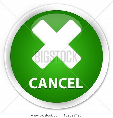 Cancel Premium Green Round Button