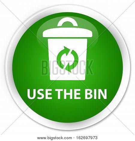 Use The Bin Premium Green Round Button
