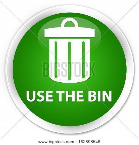 Use The Bin (trash Icon) Premium Green Round Button
