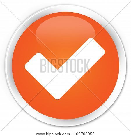 Validate Icon Premium Orange Round Button