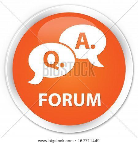 Forum (question Answer Bubble Icon) Premium Orange Round Button