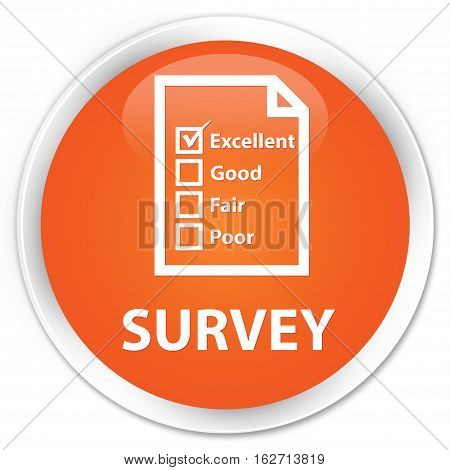 Survey (questionnaire Icon) Premium Orange Round Button