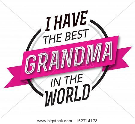 I have the best Grandma in the World Typographic Design Emblem with blue banner and black and white type