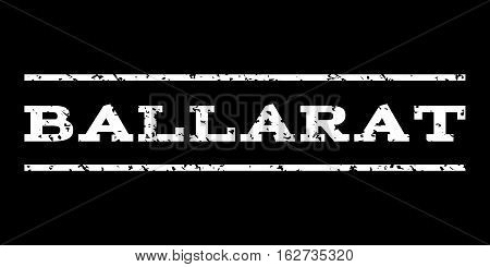 Ballarat watermark stamp. Text caption between horizontal parallel lines with grunge design style. Rubber seal stamp with scratched texture. Vector white color ink imprint on a black background.