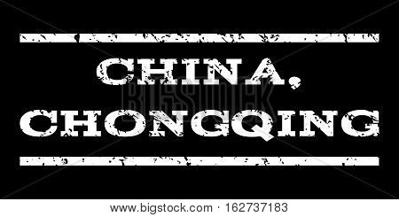 China, Chongqing watermark stamp. Text caption between horizontal parallel lines with grunge design style. Rubber seal stamp with unclean texture. Vector white color ink imprint on a black background.