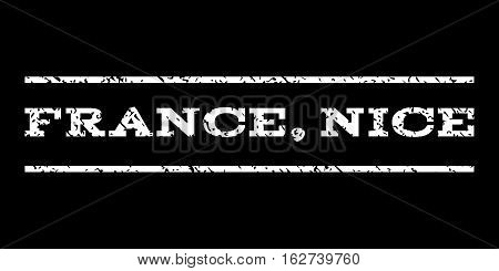 France, Nice watermark stamp. Text tag between horizontal parallel lines with grunge design style. Rubber seal stamp with unclean texture. Vector white color ink imprint on a black background.
