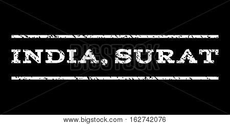 India, Surat watermark stamp. Text tag between horizontal parallel lines with grunge design style. Rubber seal stamp with dirty texture. Vector white color ink imprint on a black background.