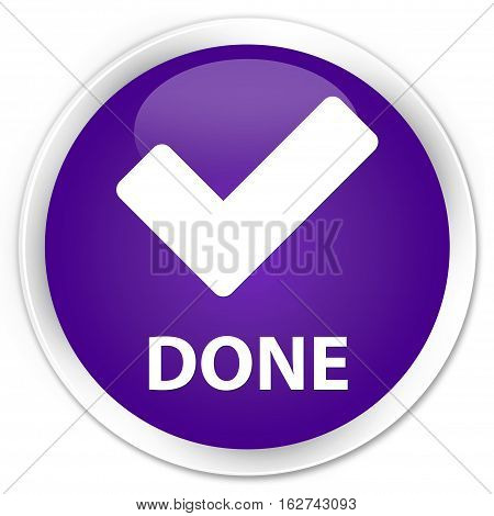 Done (validate Icon) Premium Purple Round Button