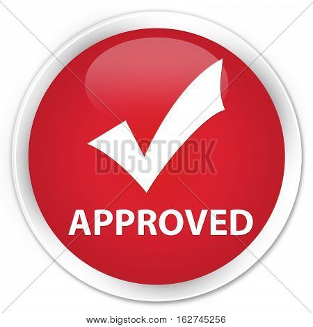 Approved (validate Icon) Premium Red Round Button