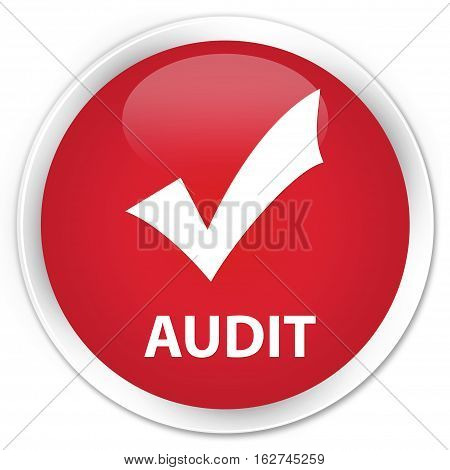 Audit (validate Icon) Premium Red Round Button